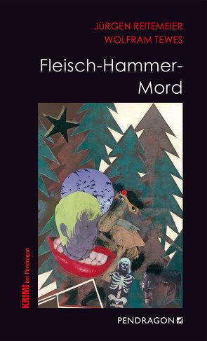 Fleisch-Hammer-Mord von Reitemeier,  Jürgen, Tewes,  Wolfram