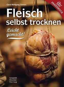 Fleisch selbst trocknen von Sievers,  Gerd Wolfgang