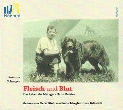 Fleisch und Blut – Das Leben des Metzgers Hans Meister von Schwager,  Susanna, Stoll,  Dieter