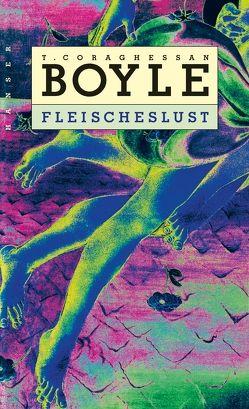Fleischeslust von Boyle,  T. C., Richter,  Werner