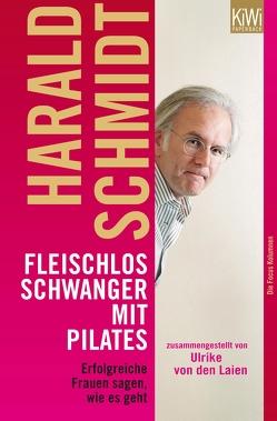 Fleischlos schwanger mit Pilates von Schmidt,  Harald