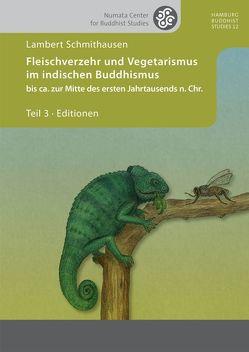 Fleischverzehr und Vegetarismus im indischen Buddhismus bis ca. zur Mitte des ersten Jahrtausends n. Chr. von Schmithausen,  Lambert