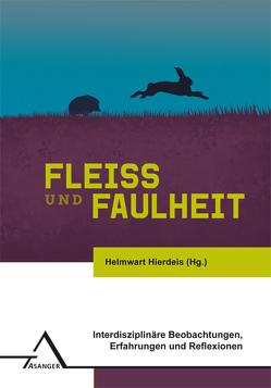 Fleiß und Faulheit von Hierdeis,  Helmwart