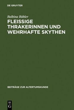 Fleissige Thrakerinnen und wehrhafte Skythen von Bäbler,  Balbina