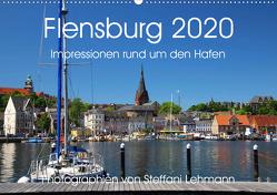 Flensburg 2020. Impressionen rund um den Hafen (Wandkalender 2020 DIN A2 quer) von Lehmann,  Steffani