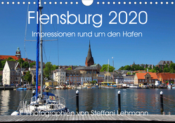 Flensburg 2020. Impressionen rund um den Hafen (Wandkalender 2020 DIN A4 quer) von Lehmann,  Steffani
