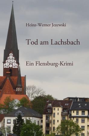 Flensburg-Krimis / Tod am Lachsbach von Jezewski,  Heinz-Werner