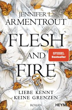 Flesh and Fire – Liebe kennt keine Grenzen von Armentrout,  Jennifer L., Rebernik-Heidegger,  Sonja