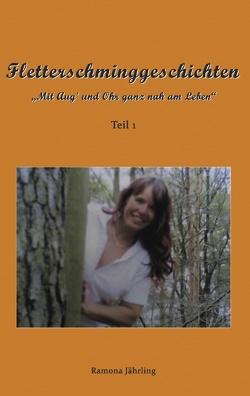 Fletterschminggeschichten von Jährling,  Ramona