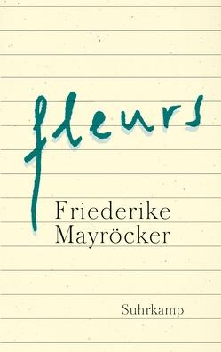 fleurs von Mayröcker,  Friederike