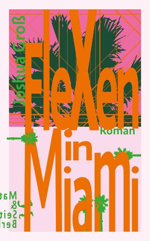 Flexen in Miami von Groß,  Joshua