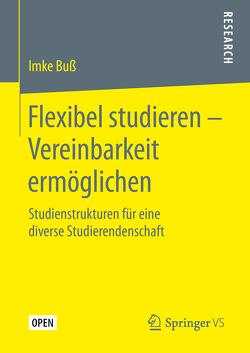 Flexibel studieren – Vereinbarkeit ermöglichen von Buß,  Imke