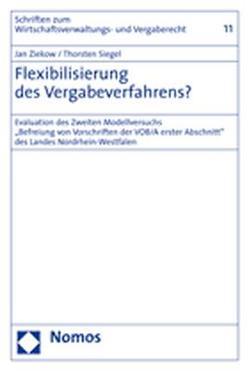 Flexibilisierung des Vergabeverfahrens? von Siegel,  Thorsten, Weber,  Mike, Ziekow,  Jan