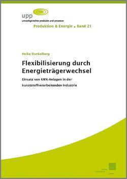 Flexibilisierung durch Energieträgerwechsel von Dunkelberg,  Heiko