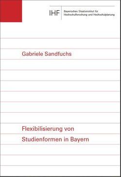 Flexibilisierung von Studienformen in Bayern von Sandfuchs,  Gabriele
