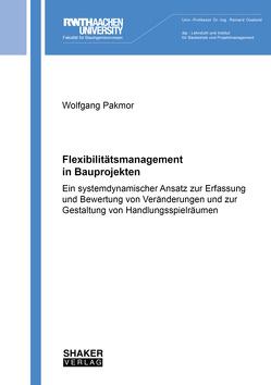 Flexibilitätsmanagement in Bauprojekten von Pakmor,  Wolfgang