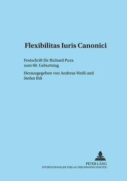Flexibilitas Iuris Canonici von Ihli,  Stefan, Weiß,  Andreas