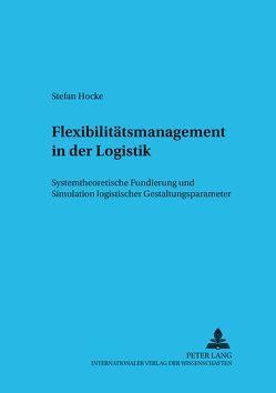 Flexibilitätsmanagement in der Logistik von Hocke,  Stefan