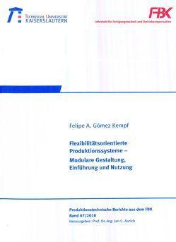 Flexibilitätsorientierte Produktionssysteme von Gómez Kempf,  Felipe A.