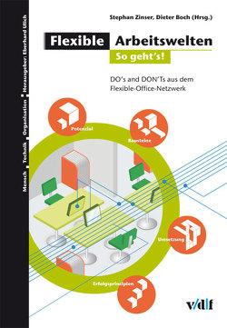Flexible Arbeitswelten – So geht's! von Boch,  Dieter, Zinser,  Stephan