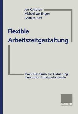 Flexible Arbeitszeitgestaltung von Hoff,  Andreas, Kutscher,  Jan, Weidinger,  Michael