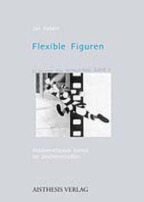 Flexible Figuren von Siebert,  Jan