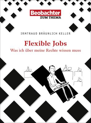 Flexible Jobs von Bräunlich Keller,  Irmtraud