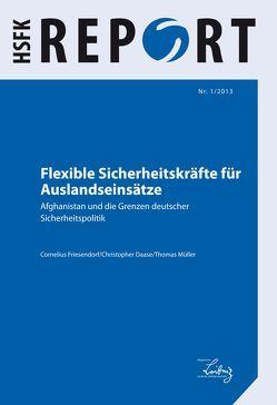 Flexible Sicherheitskräfte für Auslandseinsätze von Daase,  Christopher, Friesendorf,  Cornelius