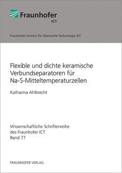 Flexible und dichte keramische Verbundseparatoren für Na-S-Mitteltemperaturzellen. von Ahlbrecht,  Katharina