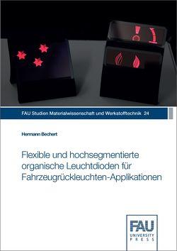 Flexible und hochsegmentierte organische Leuchtdioden für Fahrzeugrückleuchten‐Applikationen von Bechert,  Hermann
