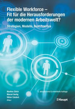 Flexible Workforce – Fit für die Herausforderungen der modernen Arbeitswelt? von Calabrò,  Viktor, Oertig,  Marcel, Zölch,  Martina