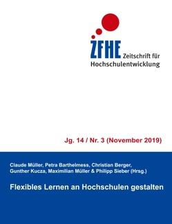 Flexibles Lernen an Hochschulen gestalten von Barthelmess,  Petra, Berger,  Christian, Kucza,  Gunther, Müller,  Claude, Müller,  Maximilian, Sieber,  Philipp