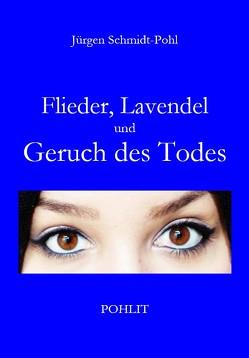 Flieder, Lavendel und Geruch des Todes von Schmidt-Pohl,  Jürgen