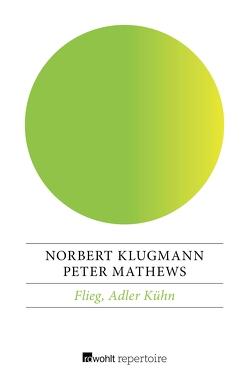 Flieg, Adler Kühn von Klugmann,  Norbert, Mathews,  Peter