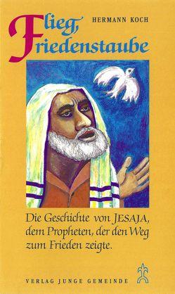 Flieg, Friedenstaube von Koch,  Hermann