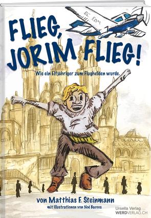 Flieg, Jorim flieg von Barcos,  Noé, Steinmann,  Matthias F.