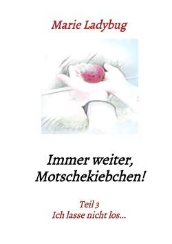 Flieg Motschekiebchen / Immer weiter, Motschekiebchen! von Ladybug,  Marie