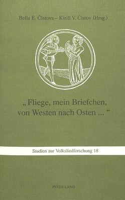 «Fliege, mein Briefchen, von Westen nach Osten…» von Cistov,  Kirill V., Cistova,  Bella E.