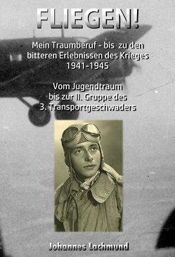FLIEGEN! von Johannes,  Lachmund