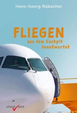 Fliegen aus dem Cockpit beantwortet von Akobian,  Liana, Rabacher,  Hans-Georg