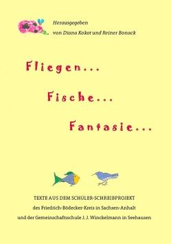 Fliegen … Fische … Fantasie … von Bonack,  Reiner, Kokot,  Diana