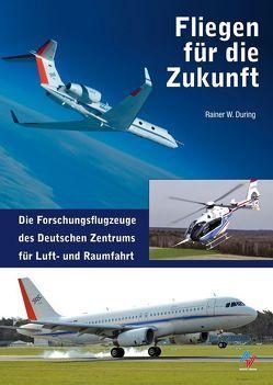 Fliegen für die Zukunft von During,  Rainer W