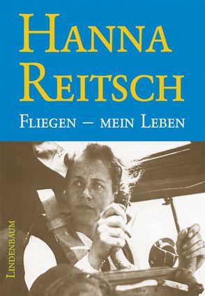 Fliegen – mein Leben von Reitsch,  Hanna