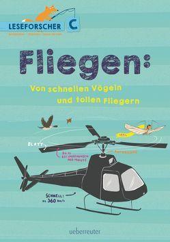 Fliegen: Von schnellen Vögeln und tollen Fliegern von Dürr,  Julia, Köller,  Kathrin
