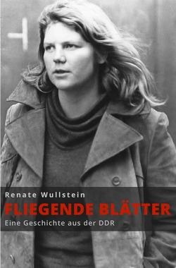 """""""Fliegende Blätter"""" von Wullstein,  Renate"""
