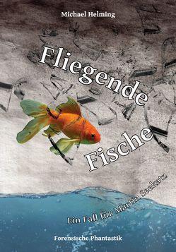 Fliegende Fische von Helming,  Michael