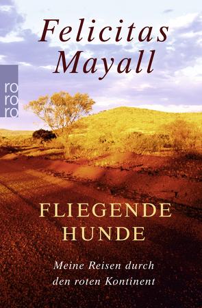 Fliegende Hunde von Mayall,  Felicitas, Mayall,  Paul