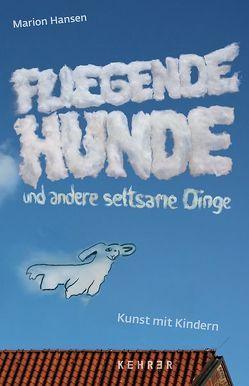 Fliegende Hunde von Friese,  Peter, Hansen,  Marion