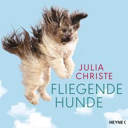 Fliegende Hunde von Christe,  Julia