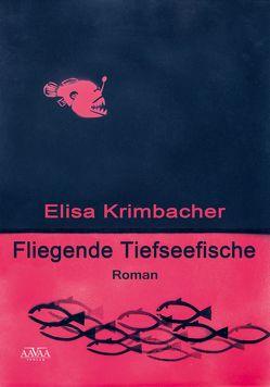 Fliegende Tiefseefische von Krimbacher,  Elisa